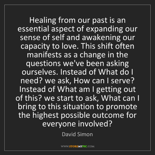 David Simon: Healing from our past is an essential aspect of expanding...
