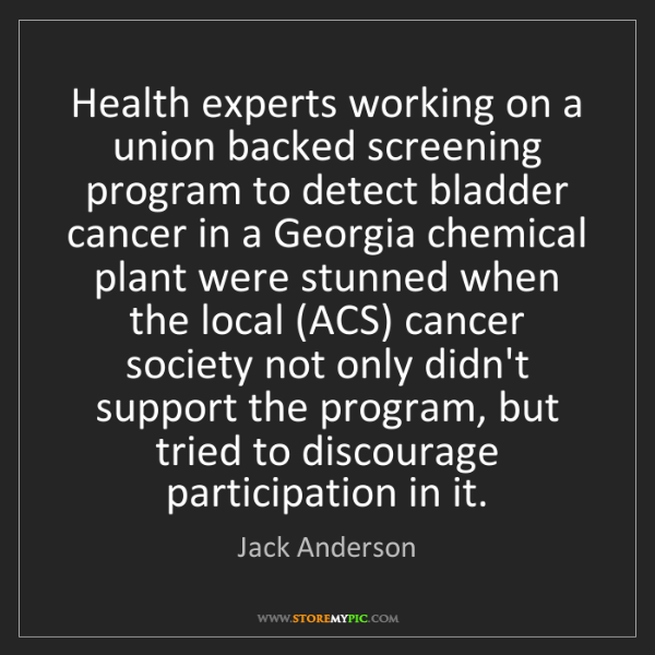 Jack Anderson: Health experts working on a union backed screening program...
