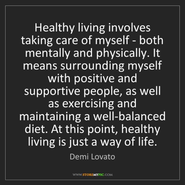Demi Lovato: Healthy living involves taking care of myself - both...