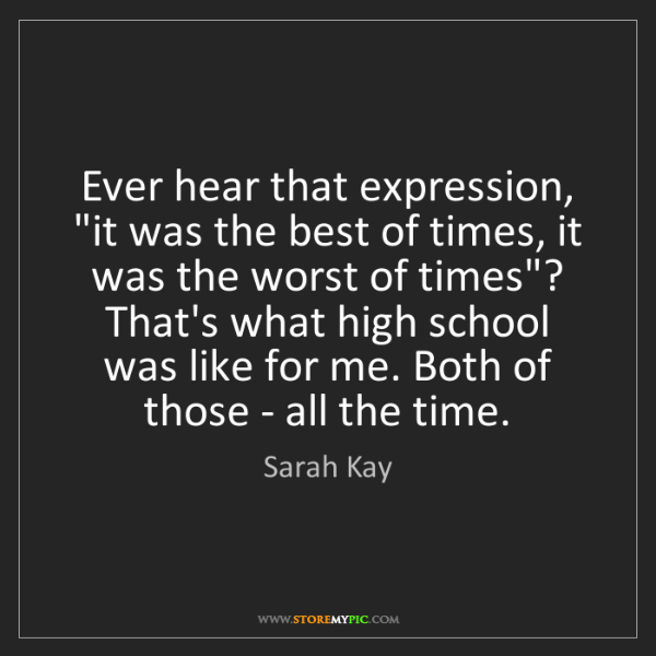 """Sarah Kay: Ever hear that expression, """"it was the best of times,..."""