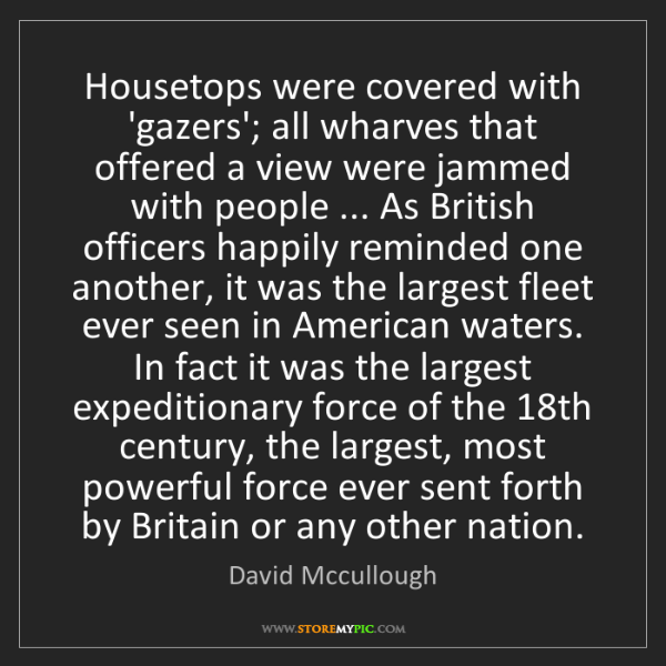 David Mccullough: Housetops were covered with 'gazers'; all wharves that...