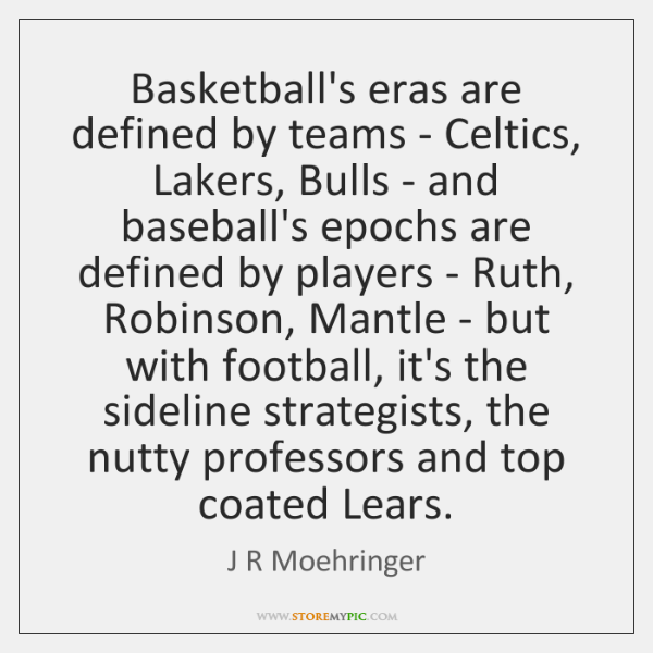 Basketball's eras are defined by teams - Celtics, Lakers, Bulls - and ...