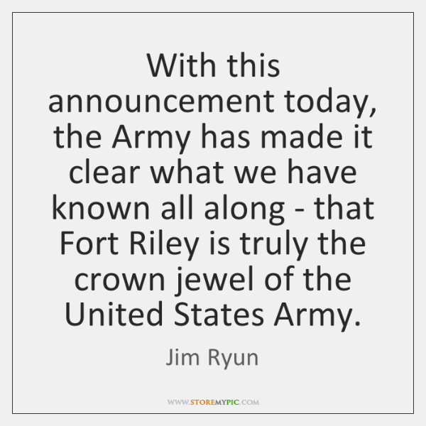 With this announcement today, the Army has made it clear what we ...