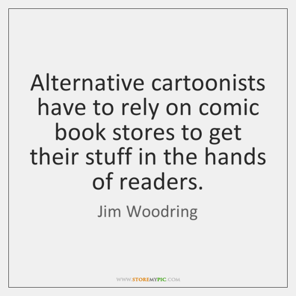 Alternative cartoonists have to rely on comic book stores to get their ...