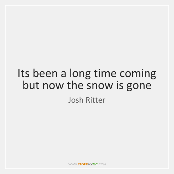 Its Been A Long Time Quotes: Josh Ritter Quotes
