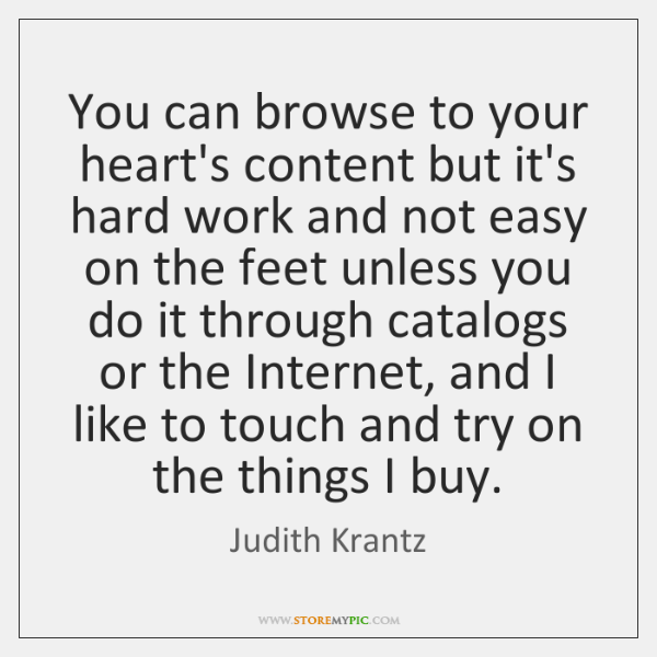 You can browse to your heart's content but it's hard work and ...