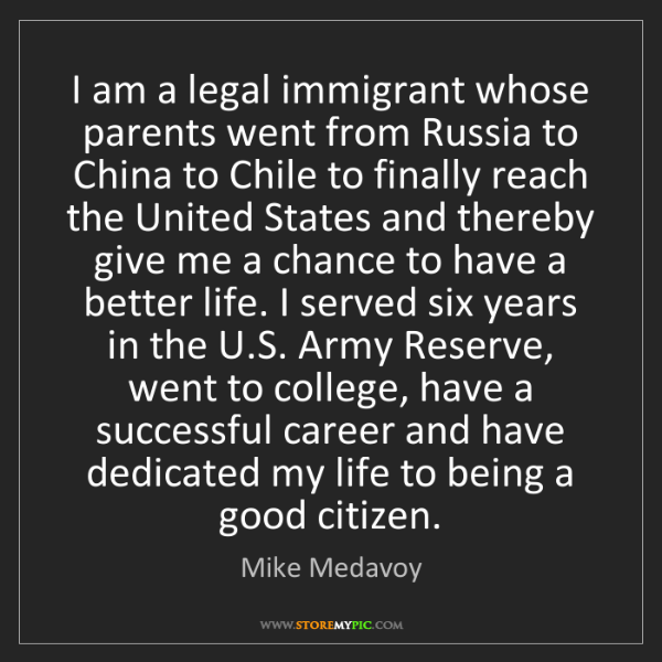 Mike Medavoy: I am a legal immigrant whose parents went from Russia...