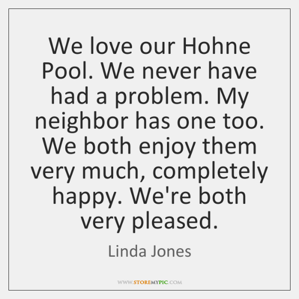 We love our Hohne Pool. We never have had a problem. My ...