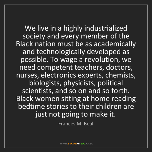 Frances M. Beal: We live in a highly industrialized society and every...