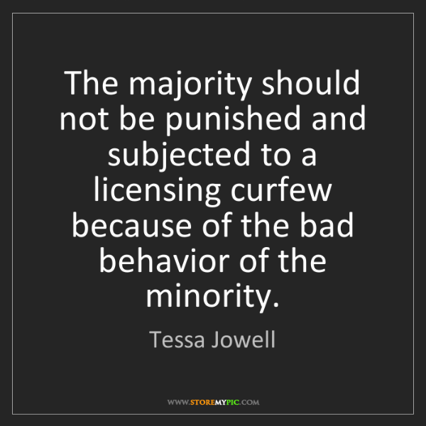 Tessa Jowell: The majority should not be punished and subjected to...