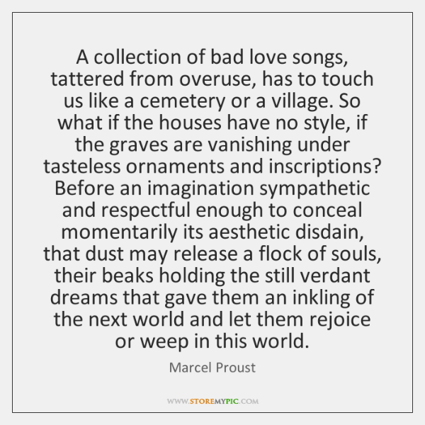 A collection of bad love songs, tattered from overuse, has to touch ...