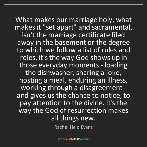 """Rachel Held Evans: What makes our marriage holy, what makes it """"set apart""""..."""