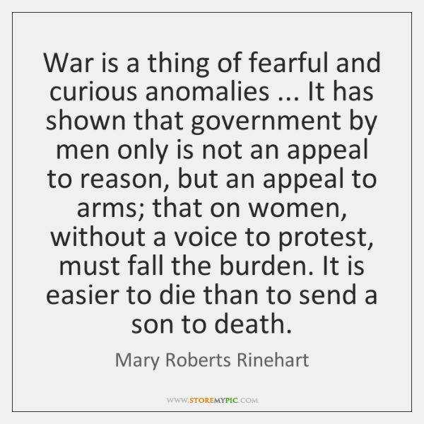 War is a thing of fearful and curious anomalies ... It has shown ...