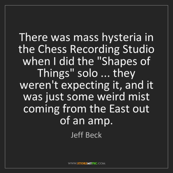 Jeff Beck: There was mass hysteria in the Chess Recording Studio...