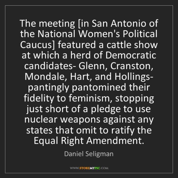 Daniel Seligman: The meeting [in San Antonio of the National Women's Political...