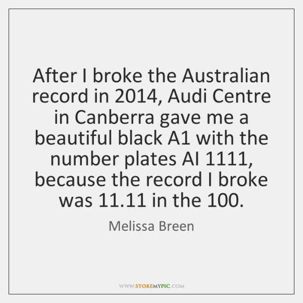 After I broke the Australian record in 2014, Audi Centre in Canberra gave ...