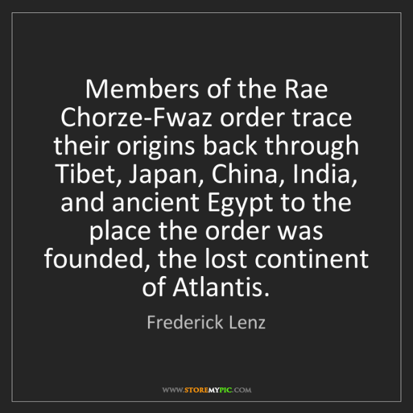 Frederick Lenz: Members of the Rae Chorze-Fwaz order trace their origins...