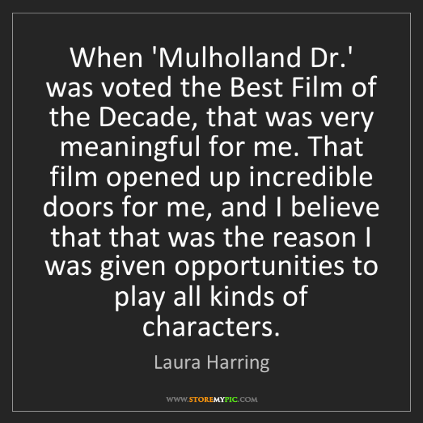 Laura Harring: When 'Mulholland Dr.' was voted the Best Film of the...