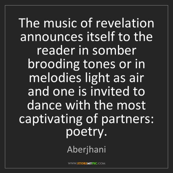 Aberjhani: The music of revelation announces itself to the reader...