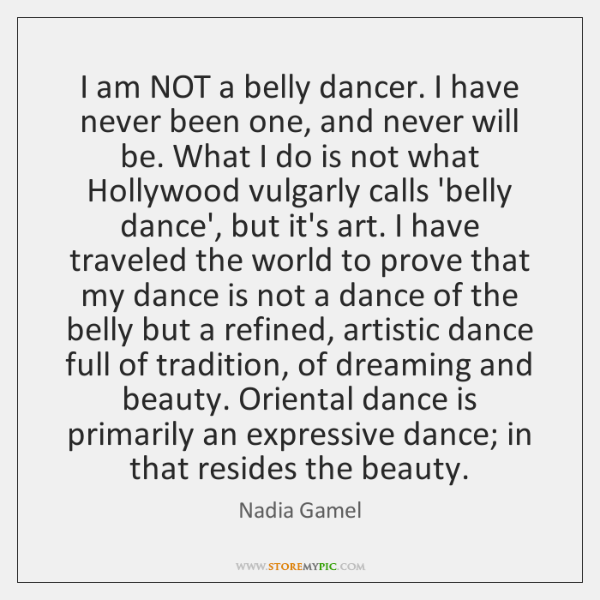 I am NOT a belly dancer. I have never been one, and ...