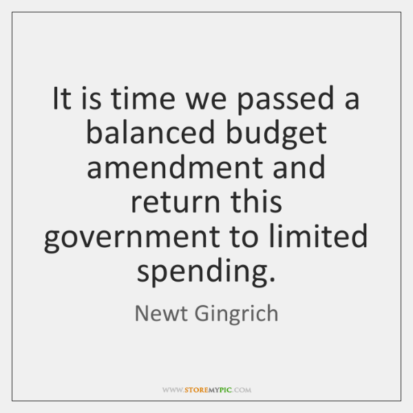 It is time we passed a balanced budget amendment and return this ...
