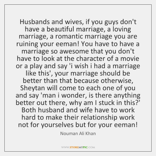Husbands and wives, if you guys don't have a beautiful marriage, a ...