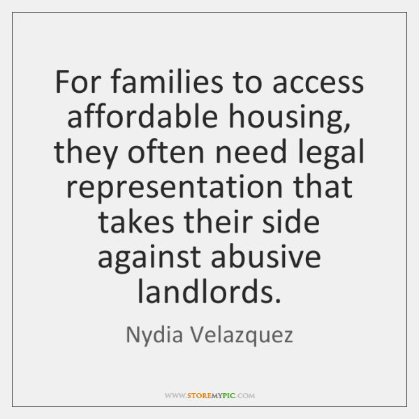 For families to access affordable housing, they often need legal representation that ...
