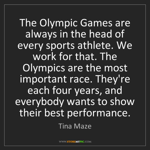 Tina Maze: The Olympic Games are always in the head of every sports...