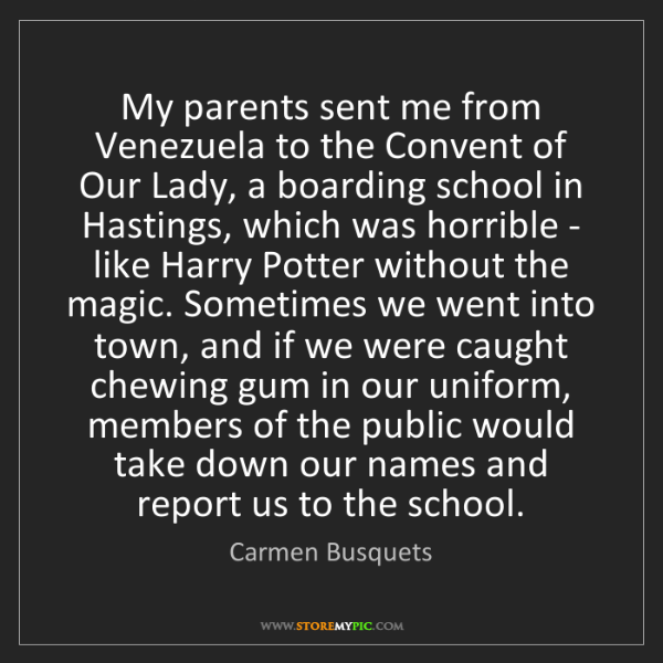 Carmen Busquets: My parents sent me from Venezuela to the Convent of Our...