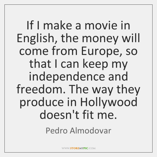If I make a movie in English, the money will come from ...