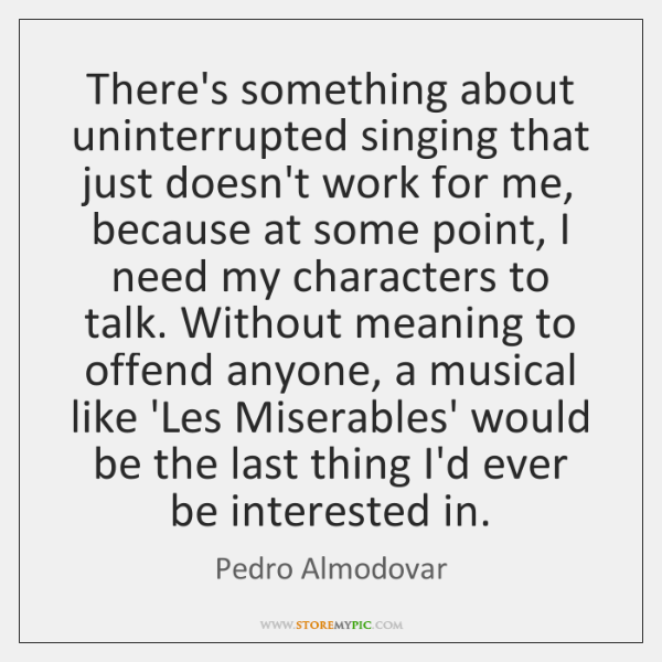 There's something about uninterrupted singing that just doesn't work for me, because ...