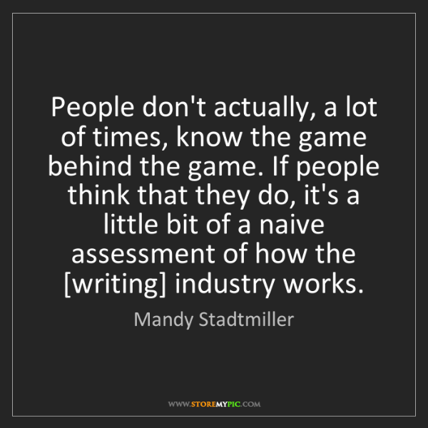 Mandy Stadtmiller: People don't actually, a lot of times, know the game...