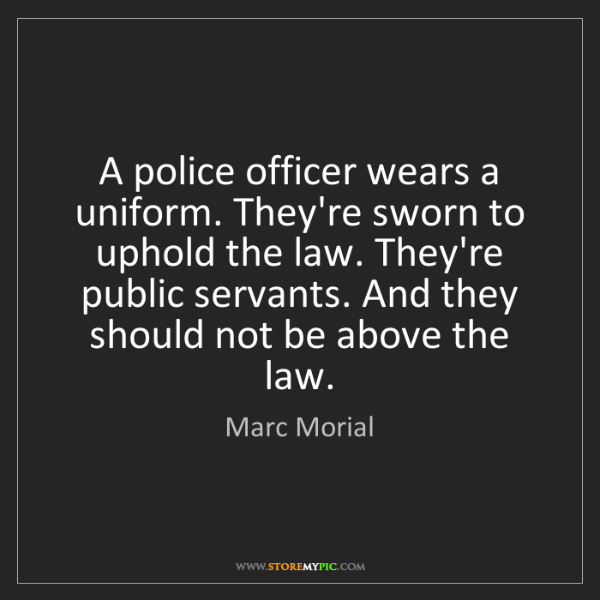 Marc Morial: A police officer wears a uniform. They're sworn to uphold...