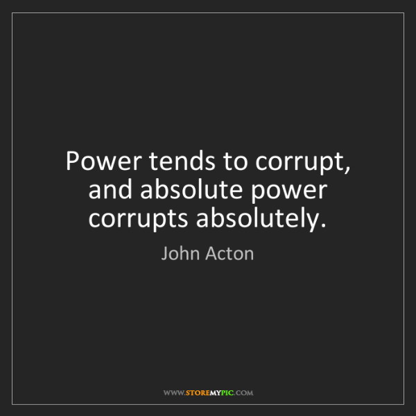 power corrupts absolutely quote