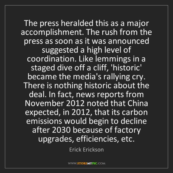 Erick Erickson: The press heralded this as a major accomplishment. The...