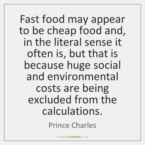 Fast food may appear to be cheap food and, in the literal ...