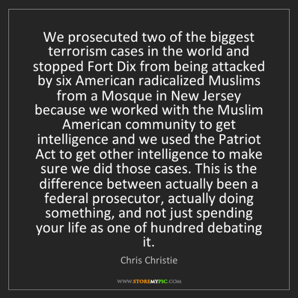 Chris Christie: We prosecuted two of the biggest terrorism cases in the...