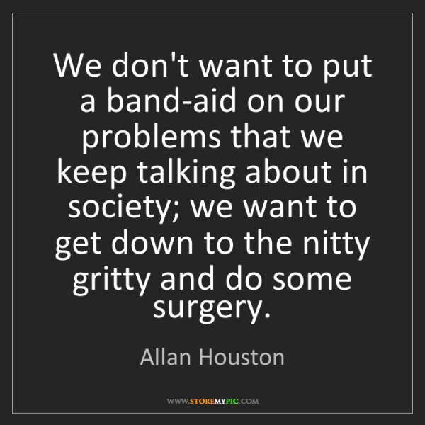 Allan Houston: We don't want to put a band-aid on our problems that...