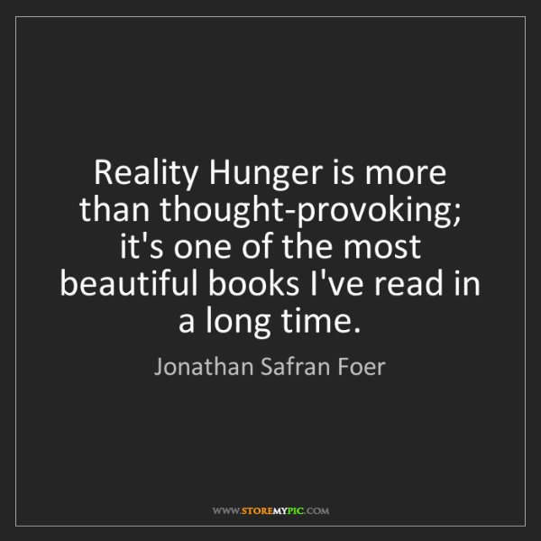 Jonathan Safran Foer: Reality Hunger is more than thought-provoking; it's one...