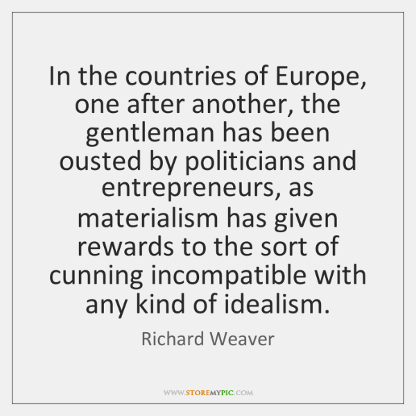 In the countries of Europe, one after another, the gentleman has been ...