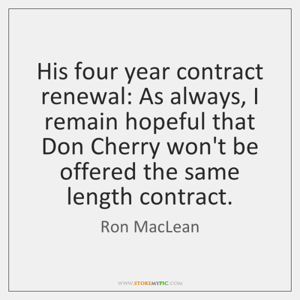 His four year contract renewal: As always, I remain hopeful that Don ...