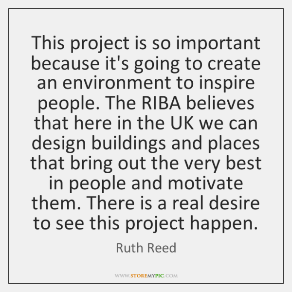 This project is so important because it's going to create an environment ...