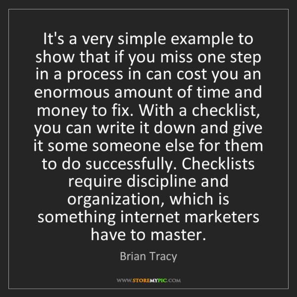 Brian Tracy: It's a very simple example to show that if you miss one...