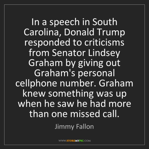 Jimmy Fallon: In a speech in South Carolina, Donald Trump responded...
