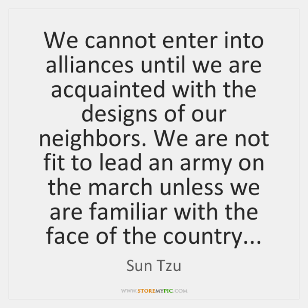 We cannot enter into alliances until we are acquainted with the designs ...