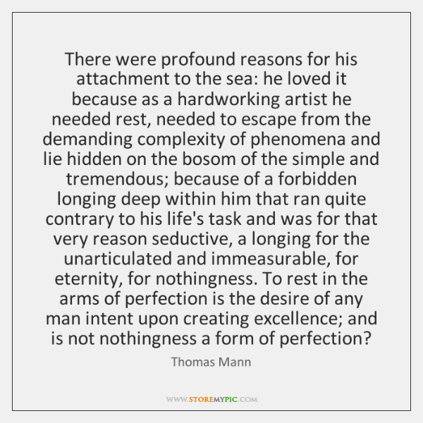 There were profound reasons for his attachment to the sea: he loved ...