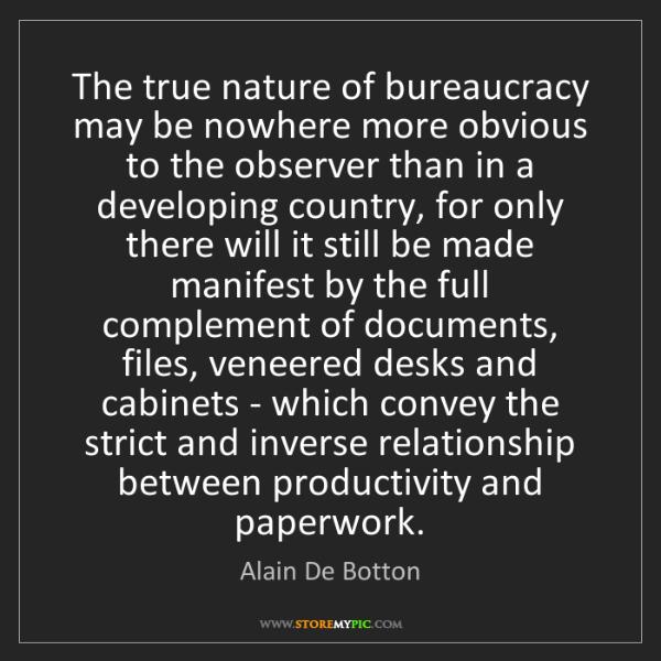 Alain De Botton: The true nature of bureaucracy may be nowhere more obvious...