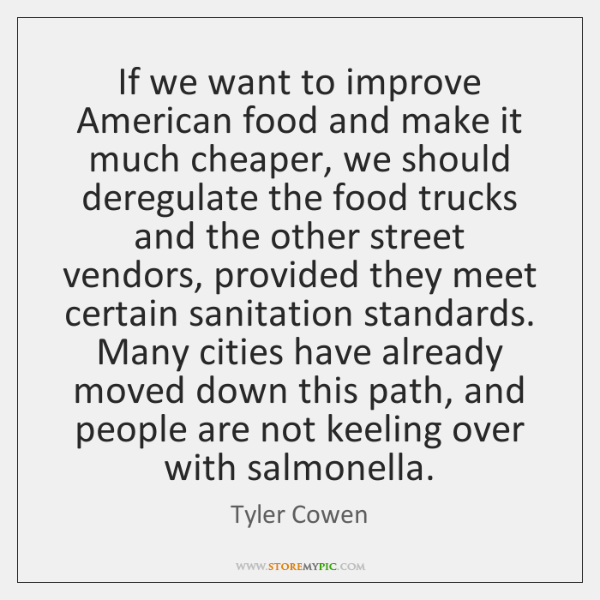 If we want to improve American food and make it much cheaper, ...
