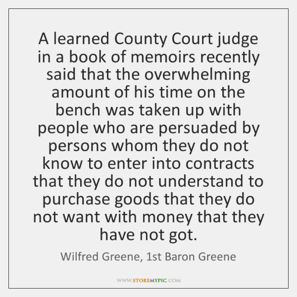 A learned County Court judge in a book of memoirs recently said ...