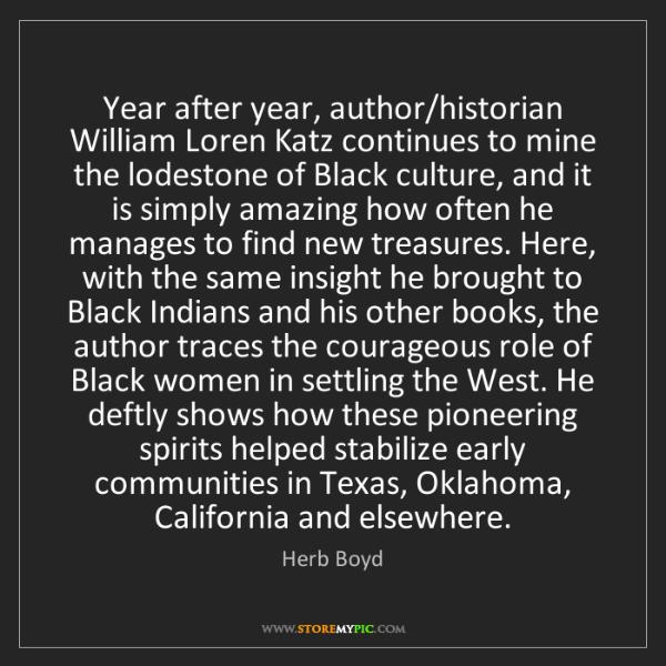 Herb Boyd: Year after year, author/historian William Loren Katz...